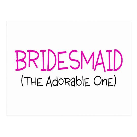 Bridesmaid The Adorable One Postcard