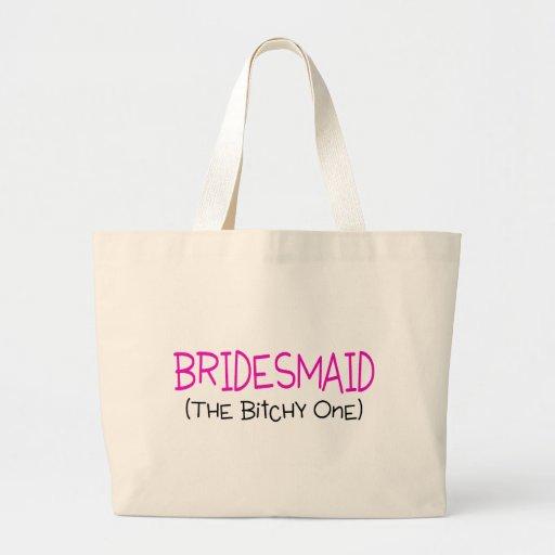 Bridesmaid The Bitchy One Jumbo Tote Bag