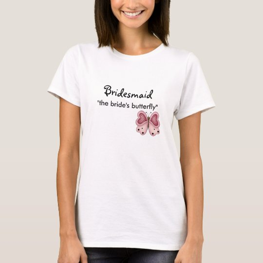 Bridesmaid The Brides Butterfly T-Shirt