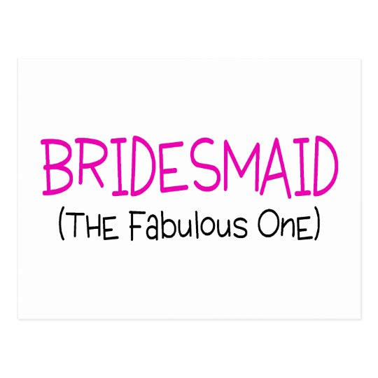 Bridesmaid The Fabulous One Postcard
