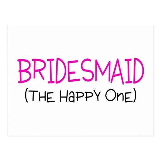 Bridesmaid The Happy One Postcard