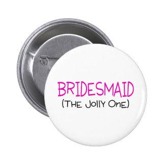 Bridesmaid The Jolly One Button