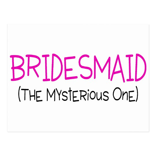 Bridesmaid The Mysterious One Postcard