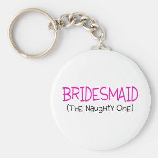 Bridesmaid The Naughty One Basic Round Button Keychain