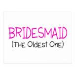 Bridesmaid The Oldest One Post Card