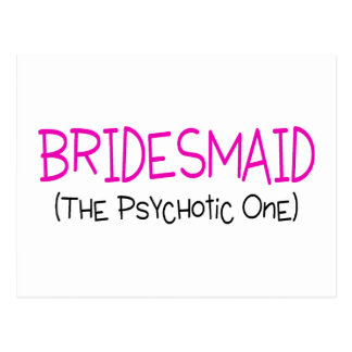 Bridesmaid The Psychotic One Postcard