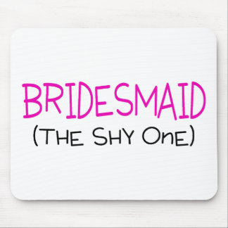 Bridesmaid The Shy One Mouse Pad