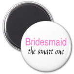 Bridesmaid The Smart One Refrigerator Magnets
