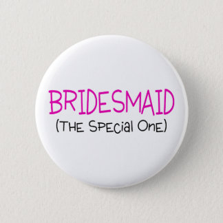 Bridesmaid The Special One Button