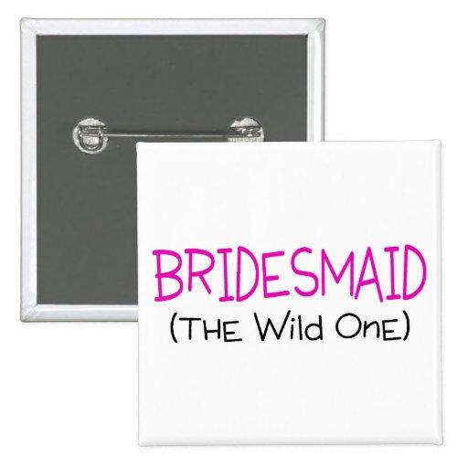 Bridesmaid The Wild One 2 Inch Square Button