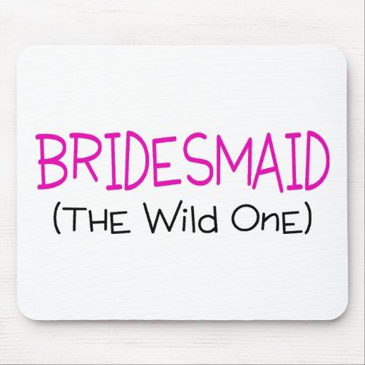 Bridesmaid The Wild One Mousepad