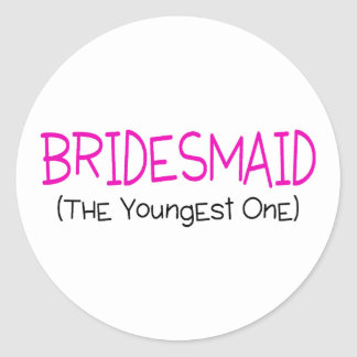 Bridesmaid The Youngest One Classic Round Sticker