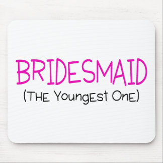 Bridesmaid The Youngest One Mouse Pad