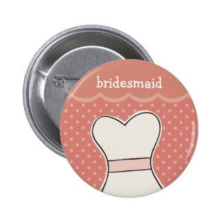 Bridesmaid -- Wedding dress // PINK Pinback Button