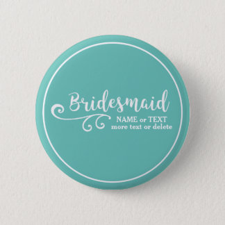 Bridesmaid Wedding Favor Name or Monogram Script Pinback Button