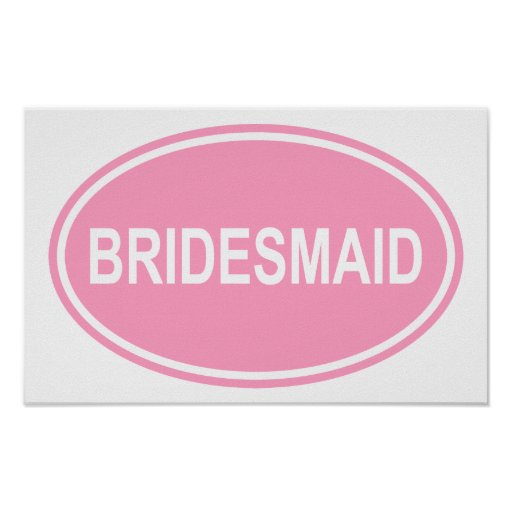 Bridesmaid Wedding Oval Pink Posters