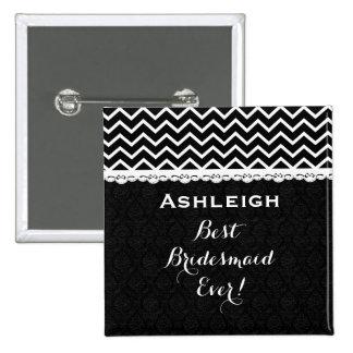 Bridesmaid Wedding Party CHEVRONS Lace A02 BLACK Pinback Button