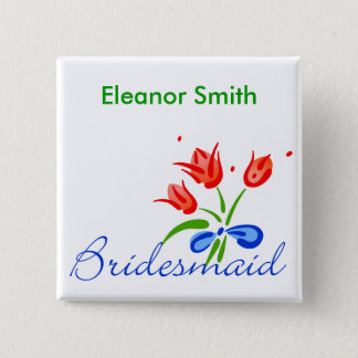 Bridesmaid with red tulips button