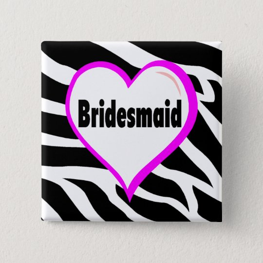 Bridesmaid (Zebra Stripes) Pinback Button