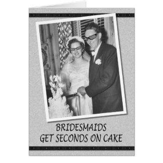 Bridesmaids get Seconds on Cake Card