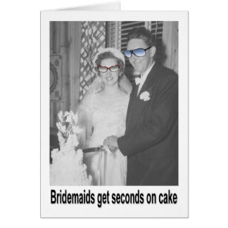 Bridesmaids get Seconds on Cake Card