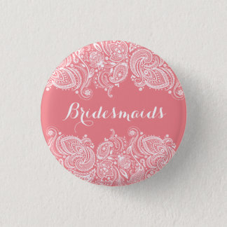 BridesMaids Pink And White Paisley Lace Pinback Button