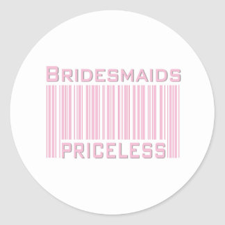 Bridesmaids Priceless Classic Round Sticker