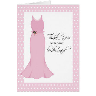 Bridesmaids, Thank You, Rose Pink Dress and Dots Card