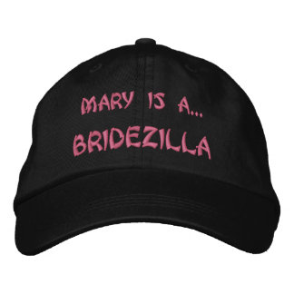 BRIDEZILLA, Mary is a... Embroidered Baseball Hat