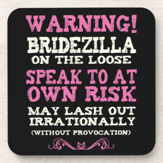 Bridezilla On The Loose Beverage Coaster