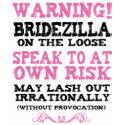 Bridezilla On The Loose shirt