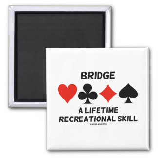 Bridge A Lifetime Recreational Skill (Card Suits) Magnet