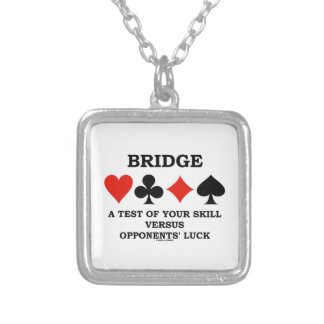 Bridge A Test Of Your Skill Versus Opponents' Luck Silver Plated Necklace