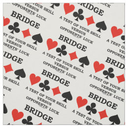Bridge A Test Of Your Skill Vs Opponents' Luck Fabric