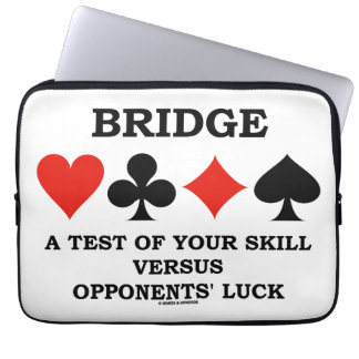 Bridge A Test Of Your Skill Vs Opponents' Luck Laptop Sleeve