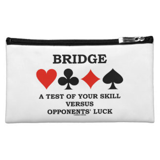 Bridge A Test Of Your Skill Vs Opponents' Luck Makeup Bag