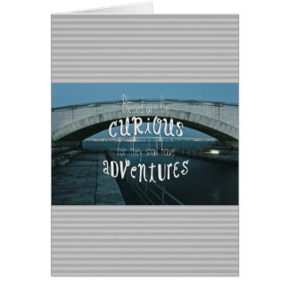 Bridge Blessed Curious They Shall Have Adventures Card