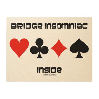Bridge Insomniac Inside Four Card Suits Humor Wood Print