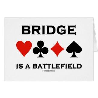 Bridge Is A Battlefield (Four Card Suits)