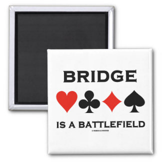 Bridge Is A Battlefield (Four Card Suits) 2 Inch Square Magnet