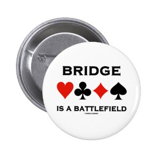 Bridge Is A Battlefield (Four Card Suits) Pinback Buttons