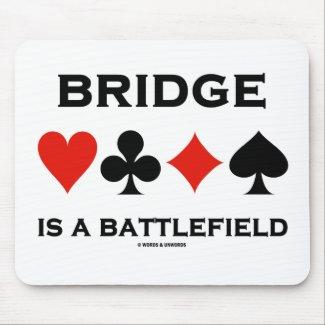 Bridge Is A Battlefield (Four Card Suits) Mouse Pad