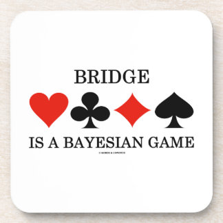 Bridge Is A Bayesian Game (Four Card Suits) Coaster