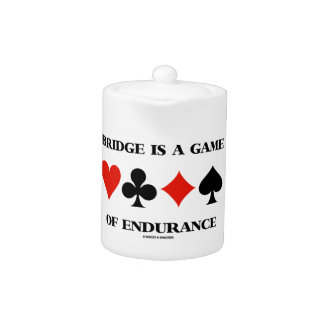 Bridge Is A Game Of Endurance (Four Card Suits) Teapot
