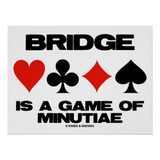 Bridge Is A Game Of Minutiae (Four Card Suits) Poster