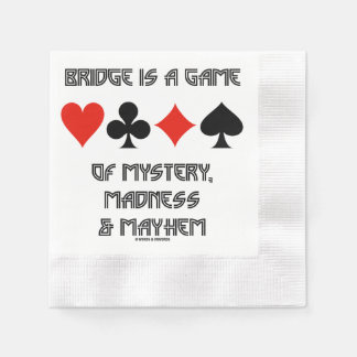 Bridge Is A Game Of Mystery Madness And Mayhem Paper Napkin