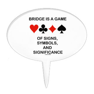 Bridge Is A Game Of Signs Symbols Signifcance Cake Topper