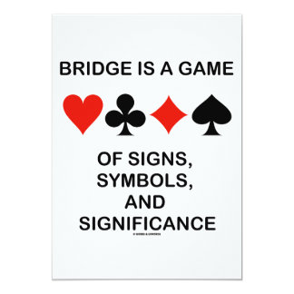 Bridge Is A Game Of Signs, Symbols, Significance Card