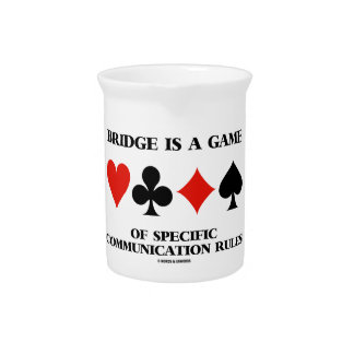 Bridge Is A Game Of Specific Communication Rules Beverage Pitcher