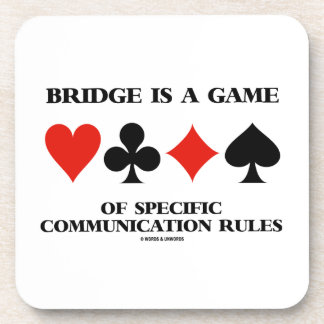 Bridge Is A Game Of Specific Communication Rules Coaster